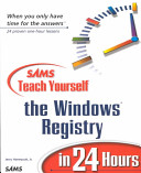 Sams Teach Yourself the Windows Registry in 24 Hours PDF