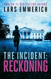 THE INCIDENT: Reckoning: Book Two of The Incident Trilogy - A Sam Jameson Espionage & Suspense Thriller