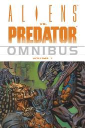 Aliens vs. Predator Omnibus Volume 1: Volume 1