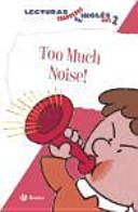 Too Much Noise, Lecturas Graduadas en Inglés, Nivel 2, Educación Primaria, 1 Ciclo. Libro de Lectura