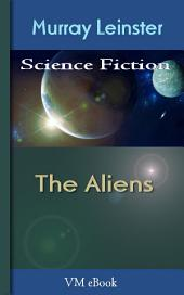The Aliens: Leinster'S Science Fiction