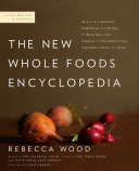 The New Whole Foods Encyclopedia Book