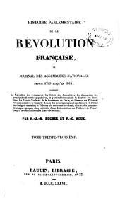 Histoire parlementaire de la révolution française, ou journal des assemblées nationales, depuis 1789 jusqu'en 1815: Volume33