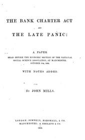 The Bank Charter Act and the Late Panic: A Paper Read Before the Economic Section of the National Social Science Association, at Manchester, October 5th, 1866 : with Notes Added