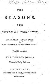 The Seasons, and Castle of Indolence ... With Engravings ... To which are Added, Various Readings from the Early Editions