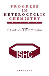 Progress in Heterocyclic Chemistry: A Critical Review of the 1993 Literature Preceded by Two Chapters on Current Heterocyclic Topics