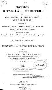 Edwards's botanical register, or ornamental flower garden and shrubbery: Volume 30