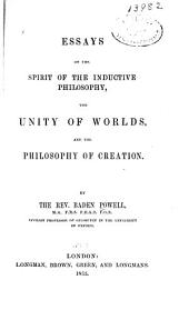Essays on the Spirit of the Inductive Philosophy: The Unity of Worlds and the Philosophy of Creation