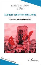Le droit constitutionnel turc: Entre coup d'Etat et démocratie