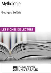 Mythologie de Georges Séféris: Les Fiches de lecture d'Universalis
