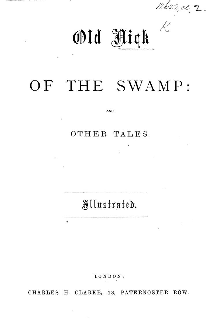 Old Nick of the Swamp: and other tales. Illustrated