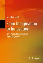 From Imagination to Innovation: New Product Development for Quality of Life