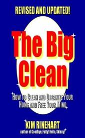 The Big Clean: How to Clean and Organize Your Home and Free Your Mind (Revised and Updated)