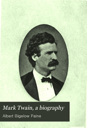 Mark Twain, a biography: the personal and literary life of Samuel Langhorne Clemens, Volume 2