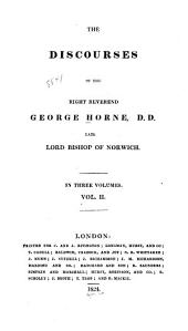 The Discourses of the Right Reverend George Horne ...