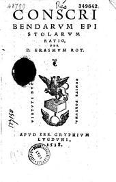 Conscribendarum epistolarum ratio per. Erasmum Rot
