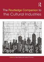 The Routledge Companion to the Cultural Industries PDF