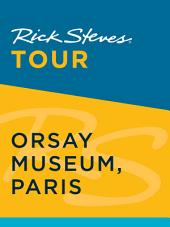 Rick Steves Tour: Orsay Museum, Paris: Edition 2