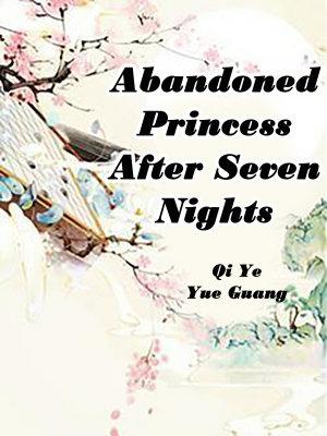Abandoned Princess After Seven Nights