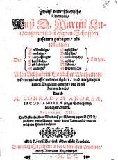 Zwölff vnderschiedliche Tractätlein, Auß D. Martin Luthers seinen selbst eygnen Schrifften zusamen getragen: als Nämblich: Der Vnschuldige, Demütige, Warhafftige, Christliche, Andächtige, Glaubige, Englische, Biblische, Grauitätische, Keusche, Nüchter, Schwanische Luther