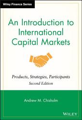 An Introduction to International Capital Markets: Products, Strategies, Participants, Edition 2