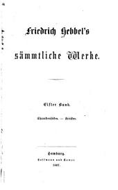 Friedrich Hebbel's sämmtliche Werke: Bände 11-12