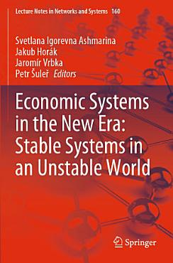 Economic Systems in the New Era  Stable Systems in an Unstable World PDF