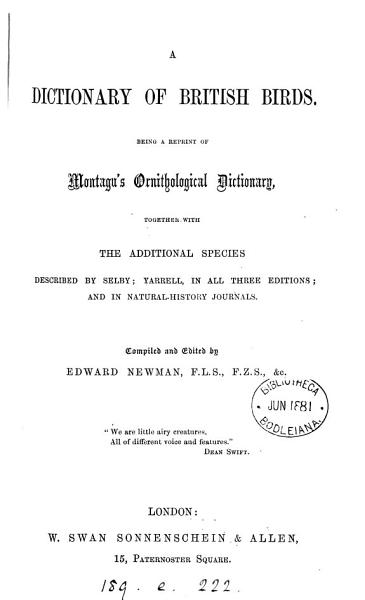 Repr. A dictionary of British birds, incorporating the additional species described by Selby [and others]. Compiled by E. Newman