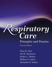 Respiratory Care: Principles and Practice: Edition 2