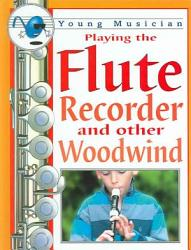 Playing the Flute, Recorder, and Other Woodwind