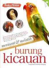 Buku Pintar Merawat dan Melatih Burung Kicauan