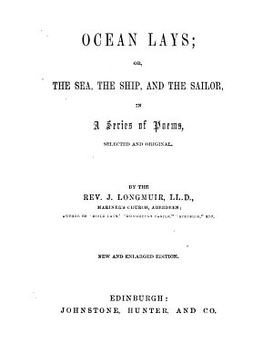 Ocean lays  or  The sea  the ship  and the sailor  poems  chiefly selected by J  Longmuir PDF