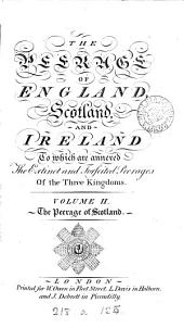 The Peerage of England, Scotland, and Ireland: Or, the Ancient and Present State of the Nobility. ... In Three Volumes