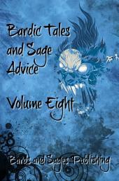 Bardic Tales and Sage Advice (Vol. VIII)