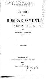 Le siége et le bombardement de Strasbourg par Gustave Fischbach: Guerre de 1870