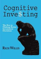 Cognitive Investing: The Key to Making Better Investment Decisions