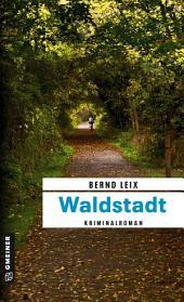 Waldstadt: Oskar Lindts vierter Fall, Ausgabe 2