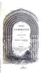 Short comments on every chapter of the holy Bible