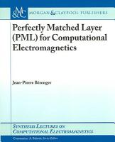 Perfectly Matched Layer  PML  for Computational Electromagnetics PDF