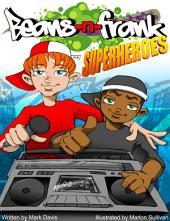 Superheroes: Beans-N-Frank