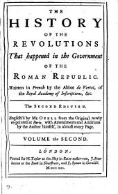 The history of the revolutions that happened in the government of the Roman republic, English'd by mr. Ozell and others