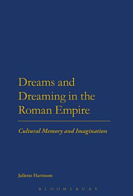 Dreams and Dreaming in the Roman Empire PDF