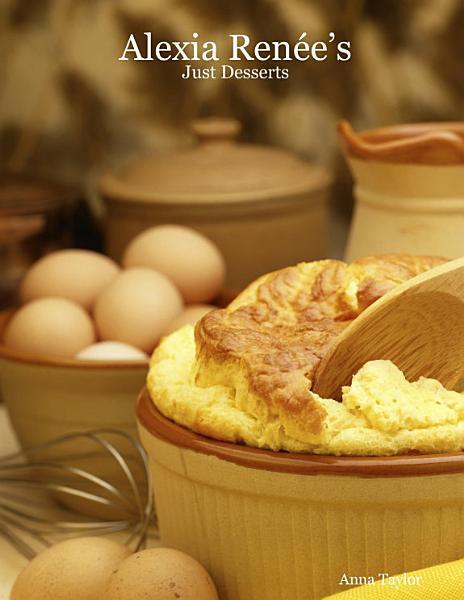 Download Alexia Rene s   Just Desserts Book