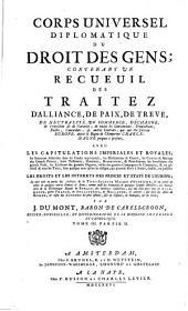 Corps Universel Diplomatique Du Droit Des Gens: Contenant Un Recueil Des Traitez D'Alliance, De Paix, De Trêve, ... qui ont été faits en Europe, depuis le Regne de l'Empereur Charlemagne jusques à présent .... 3,2