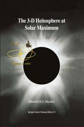 The 3-D Heliosphere at Solar Maximum: Proceedings of the 34th ESLAB Symposium, 3–6 October 2000, ESTEC, Noordwijk, The Netherlands