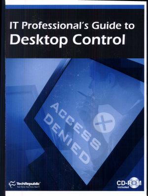 IT Professional s Guide to Desktop Control PDF