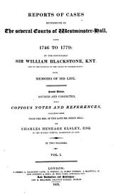 Reports of Cases Determined in the Several Courts of Westminster-Hall, from 1746 to 1779: Volume 1
