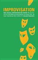 Improvisation und Theater   die Kunst spontan und kreativ zu reagieren PDF