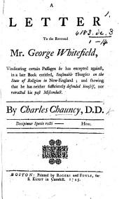 A Letter to the Reverend Mr. George Whitefield, vindicating certain passages he has excepted against, in a late book entitled, Seasonable Thoughts on the State of Religion in New-England, etc