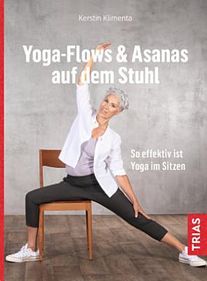 Yoga   Flows   Asanas auf dem Stuhl PDF
